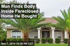 Man Finds Body Inside Foreclosed Home He Bought