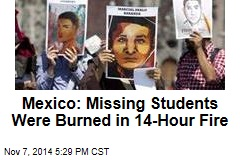 Mexico: Missing Students Were Killed, Burned