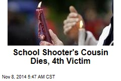 School Shooter's Cousin Dies, 4th Victim