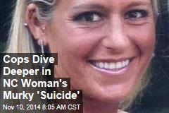 Cops Dive Deeper in NC Woman's Murky 'Suicide'