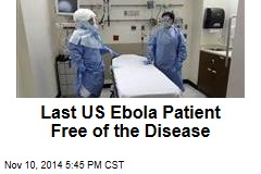 Last US Ebola Patient Free of the Disease