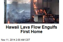 Hawaii Lava Flow Engulfs First Home