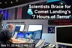 Scientists Brace for Comet Landing's '7 Hours of Terror'