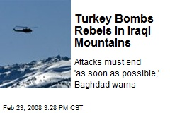 Turkey Bombs Rebels in Iraqi Mountains