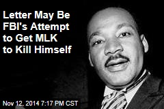 Letter May Be FBI's Attempt to Get MLK to Kill Himself