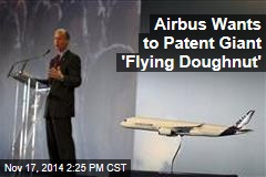 Airbus Wants to Patent Giant 'Flying Doughnut'