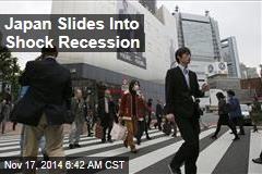 Japan Slides Into Shock Recession