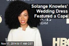 Solange Knowles' Wedding Dress Featured a Cape