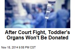 After Court Fight, Toddler's Organs Won't Be Donated