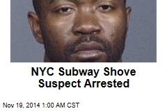 NYC Subway Shove Suspect Arrested