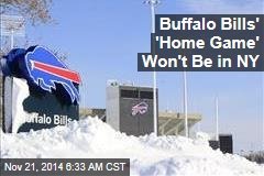 Buffalo Bills' 'Home Game' Won't Be in NY
