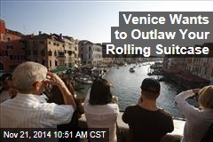 Venice Wants to Outlaw Your Rolling Suitcase