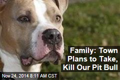 La. Family Fights Ban That Threatens Beloved Pit Bull
