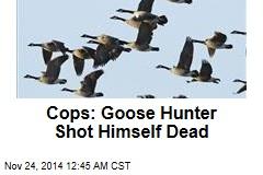 Cops: Goose Hunter Shot Himself Dead