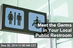Meet the Germs in Your Local Public Restroom