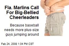 Fla. Marlins Call For Big-Bellied Cheerleaders