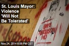 St. Louis Mayor: Violence 'Will Not Be Tolerated'