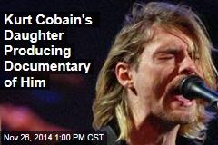 Kurt Cobain's Daughter Producing Documentary of Him