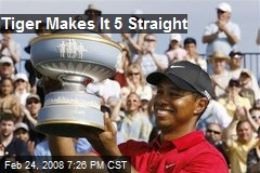 Tiger Makes It 5 Straight