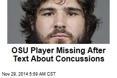 Missing OSU Player Texted About Concussions