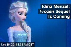 Idina Menzel: Frozen Sequel Is Coming