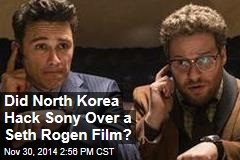 Did North Korea Hack Sony Over a Seth Rogen Film?