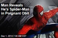 Man Reveals He's Spider-Man in Poignant Obit