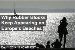 Why Rubber Blocks Keep Appearing on Europe's Beaches