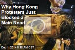 Why Hong Kong Protesters Just Blocked a Main Road