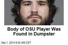 Body of OSU Player Was Found in Dumpster