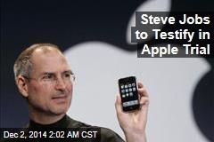 Steve Jobs to Testify in Apple Trial