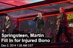 Springsteen, Martin Fill In for Injured Bono