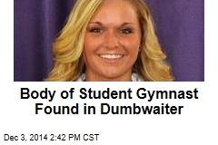 Body of Student Gymnast Found in Dumbwaiter