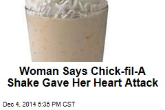 Woman Says Chick-Fil-A Shake Gave Her Heart Attack