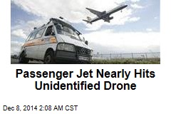 Passenger Jet Nearly Hits Unidentified Drone