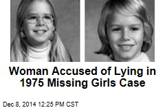Woman Accused of Lying in 1975 Missing Girls Case