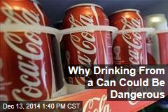 Why Drinking From a Can Could Be Dangerous