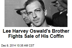 Lee Harvey Oswald's Brother Fights Sale of His Coffin