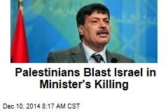 Palestinians Blast Israel in Minister's Killing
