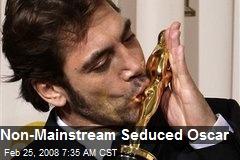 Non-Mainstream Seduced Oscar