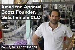 American Apparel Boots Founder, Gets Female CEO
