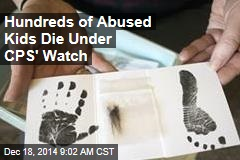 Hundreds of Abused Kids Die Under CPS' Watch