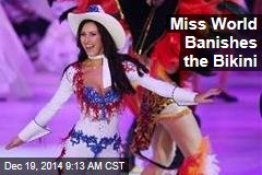 Miss World Banishes the Bikini