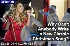 Why Can't Anybody Write a New Classic Christmas Song?
