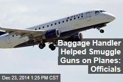 Baggage Handler Helped Smuggle Guns on Planes: Officials