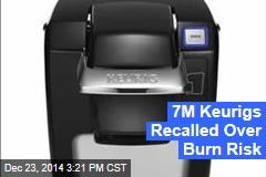 7M Keurigs Recalled Over Burn Risk