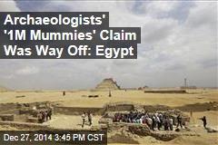 Archaeologists' '1M Mummies' Claim Was Way Off: Egypt
