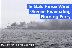 Greece Struggles to Evacuate Ferry on Fire