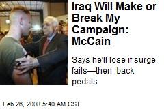 Iraq Will Make or Break My Campaign: McCain