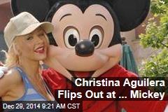 Christina Aguilera Flips Out at ... Mickey